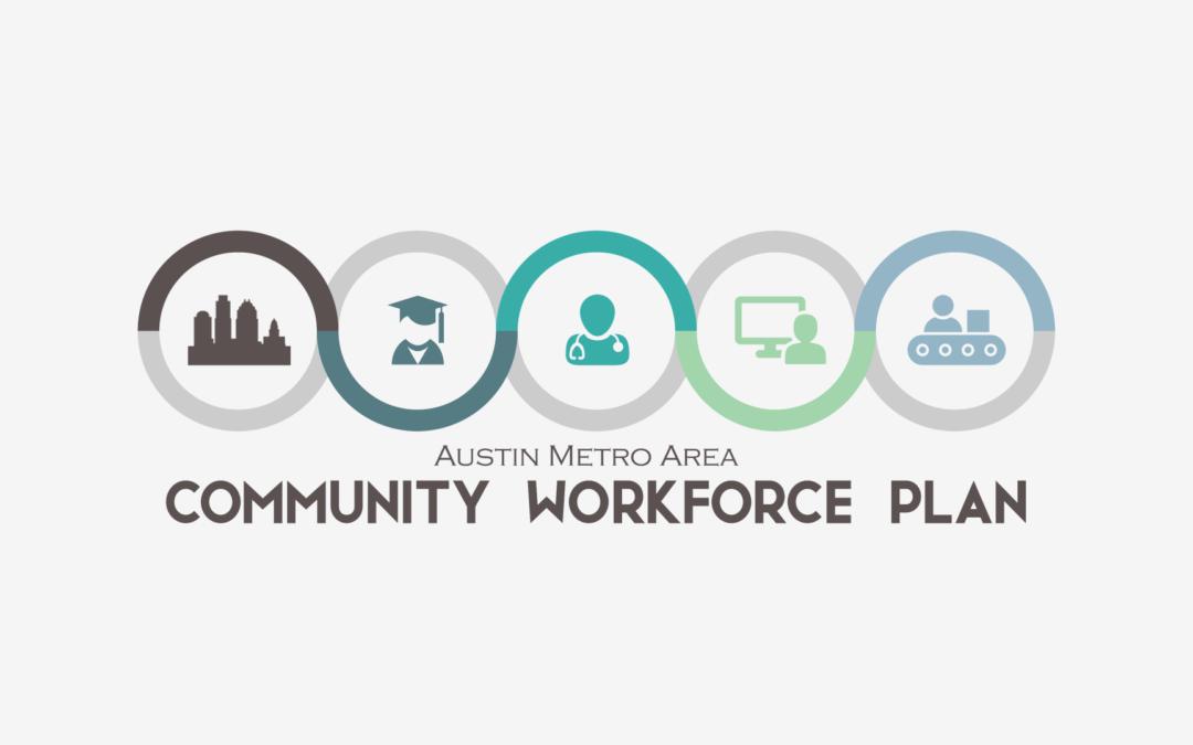 Austin Metro Area Community Workforce Plan 2017
