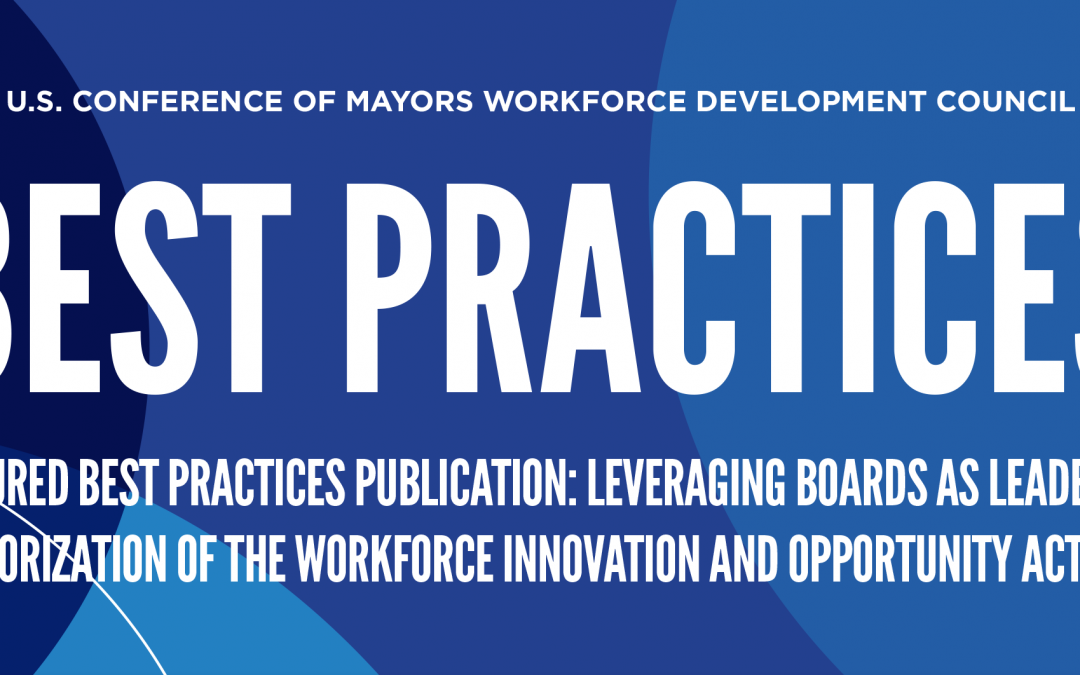 U.S. Conference of Mayors Workforce Development Council Best Practices