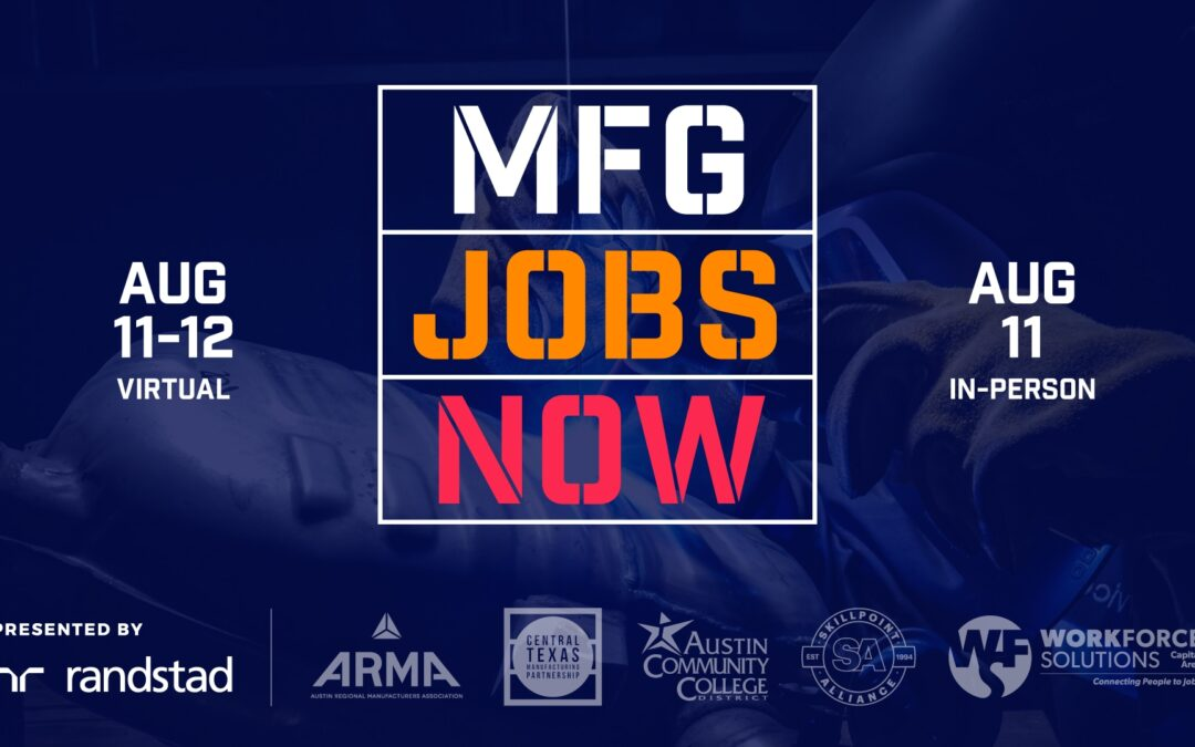 MFG JOBS NOW career fair to connect Austin-area manufacturers hiring now and job seekers on Aug 11-12